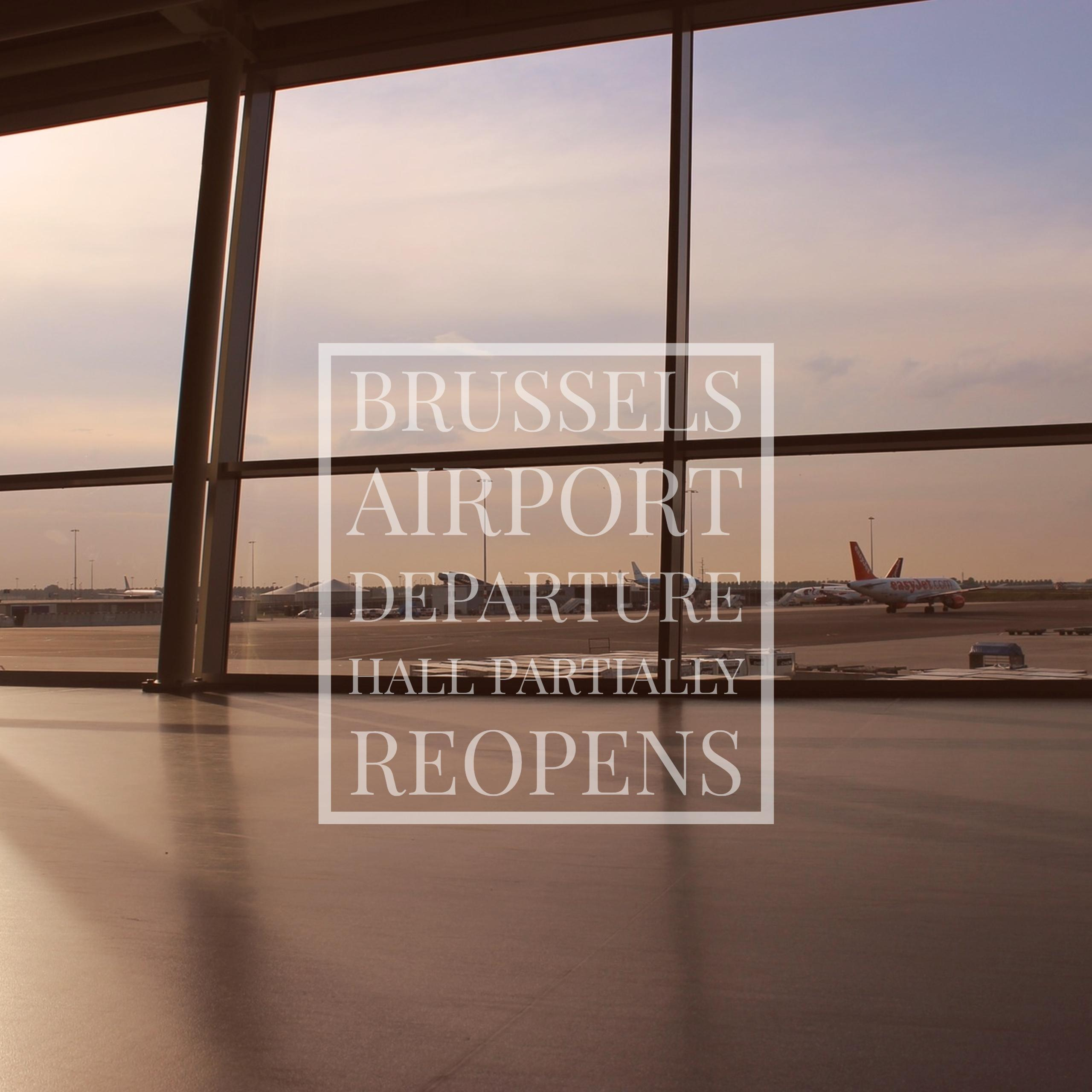 Brussels Airport Departure Hall Partially Reopens Final
