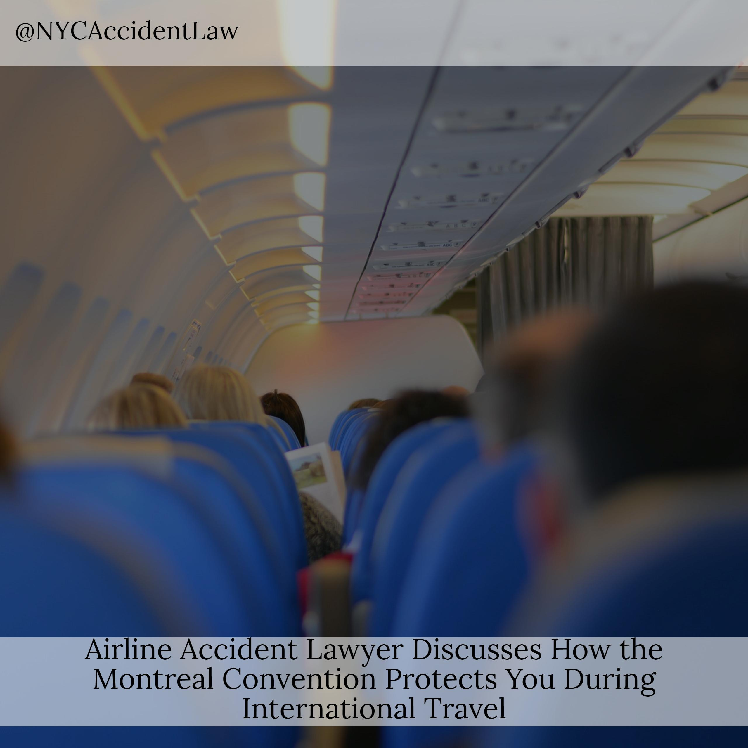 Airline Accident Lawyer Discusses How the Montreal Convention Protects You During International Travel