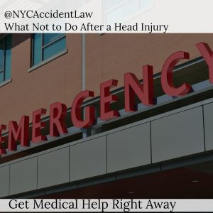 NY State Personal Injury Lawyer Discusses What Not to Do After a Head Injury