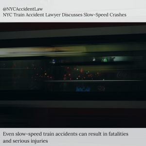 NYC Train Accident Lawyer Discusses Slow-Speed Crashes