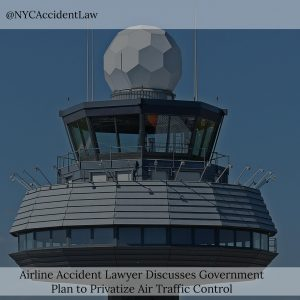 Airline Accident Lawyer Discusses Government Plan to Privatize Air Traffic Control