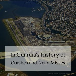 NYC Aviation Accident Lawyer Asks: Does LaGuardia Have an Ugly History?