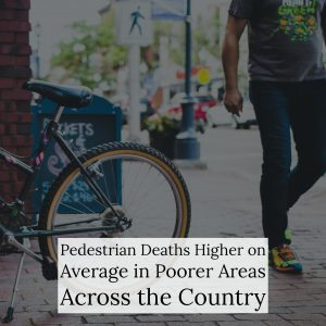 Are Pedestrian Deaths Higher in Economically Disadvantaged Areas?