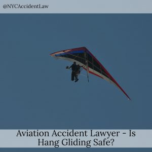 Aviation Accident Lawyer – Is Hang Gliding Safe?