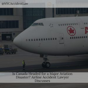 Is Canada Headed for a Major Aviation Disaster? Airline Accident Lawyer Discusses
