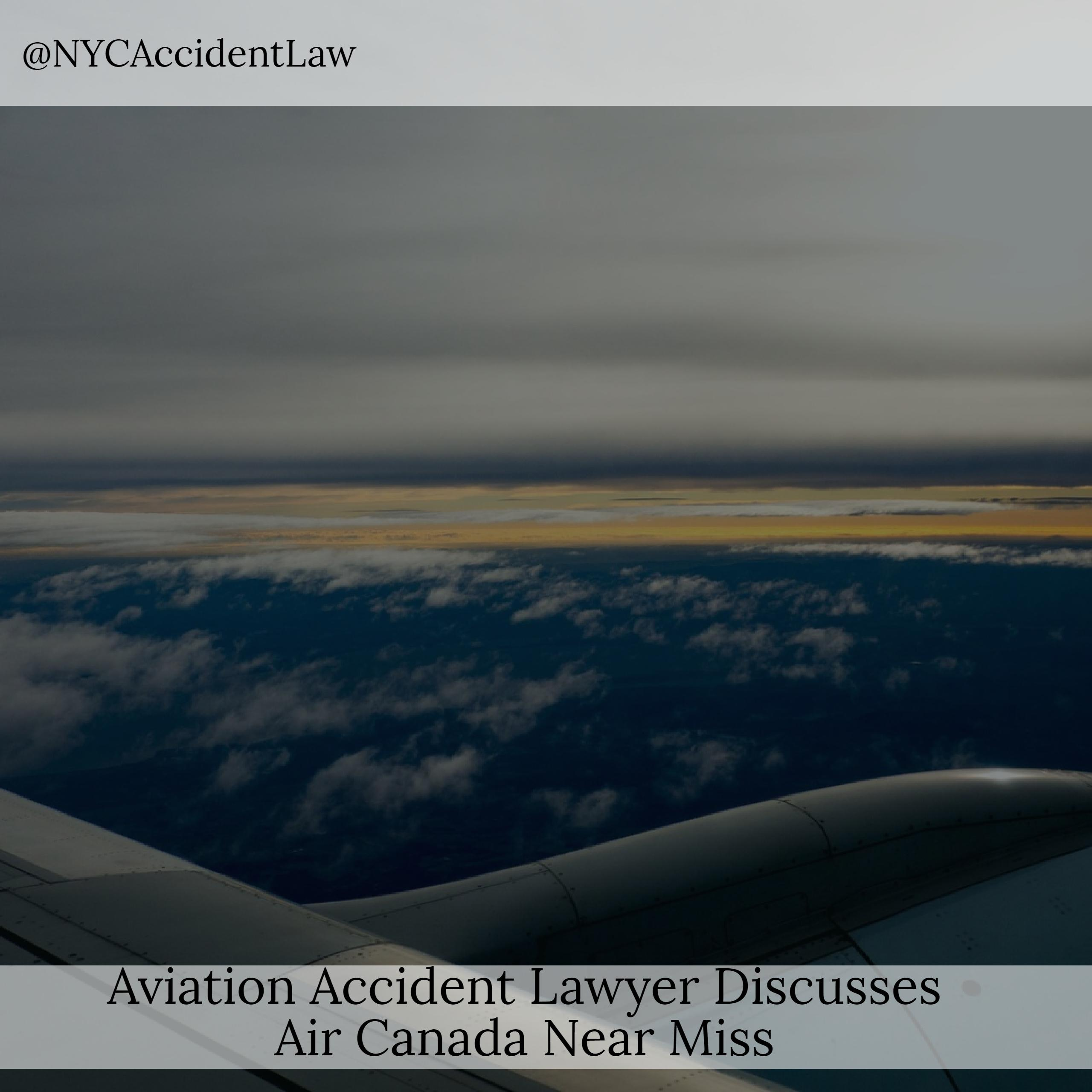 Air Canada Near Miss New York City airline accident lawyer Jonathan C. Reiter