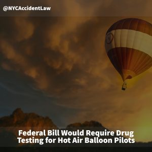 Drug Testing for Hot Air Balloon Pilots New York airline accident lawyer Jonathan C. Reiter