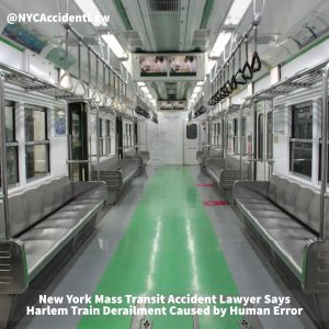 New York Mass Transit Accident Lawyer Says Harlem Train Derailment Caused by Human Error